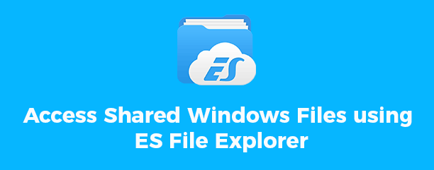 Access Shared Files using ES File Explorer