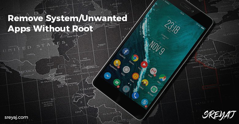 Remove Unwanted System Apps from Android