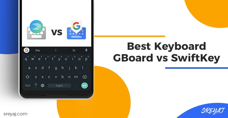 GBoard vs SwiftKey Keyboards - Which is the Best Android