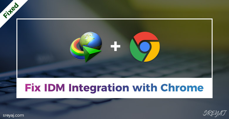 Fix IDM Chrome Integration