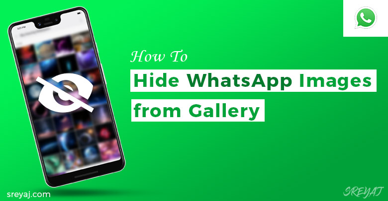 Hide WhatsApp Images form Gallery