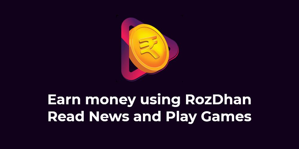 Earn Money using RozDhan App by Reading News, Playing Games